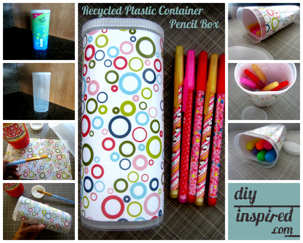 Recycled plastic container pencil box diy inspired for Easy recycled materials