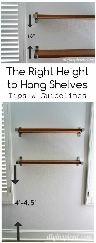 The Right Height to Hang Shelves- Tips and Guidelines- DIY Inspired