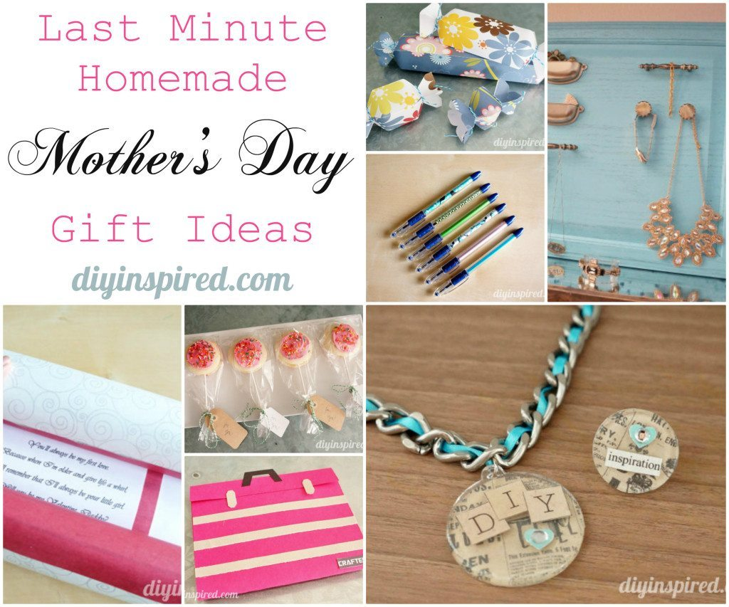 19 Last Minute Homemade Mothers Day Gift Ideas DIY Inspired Best Birthday Gifts For Mom From