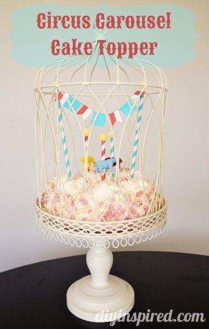 Carnival Carousel Or Circus Cake Topper Tutorial Diy