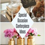 Special Occasion Centerpiece Ideas