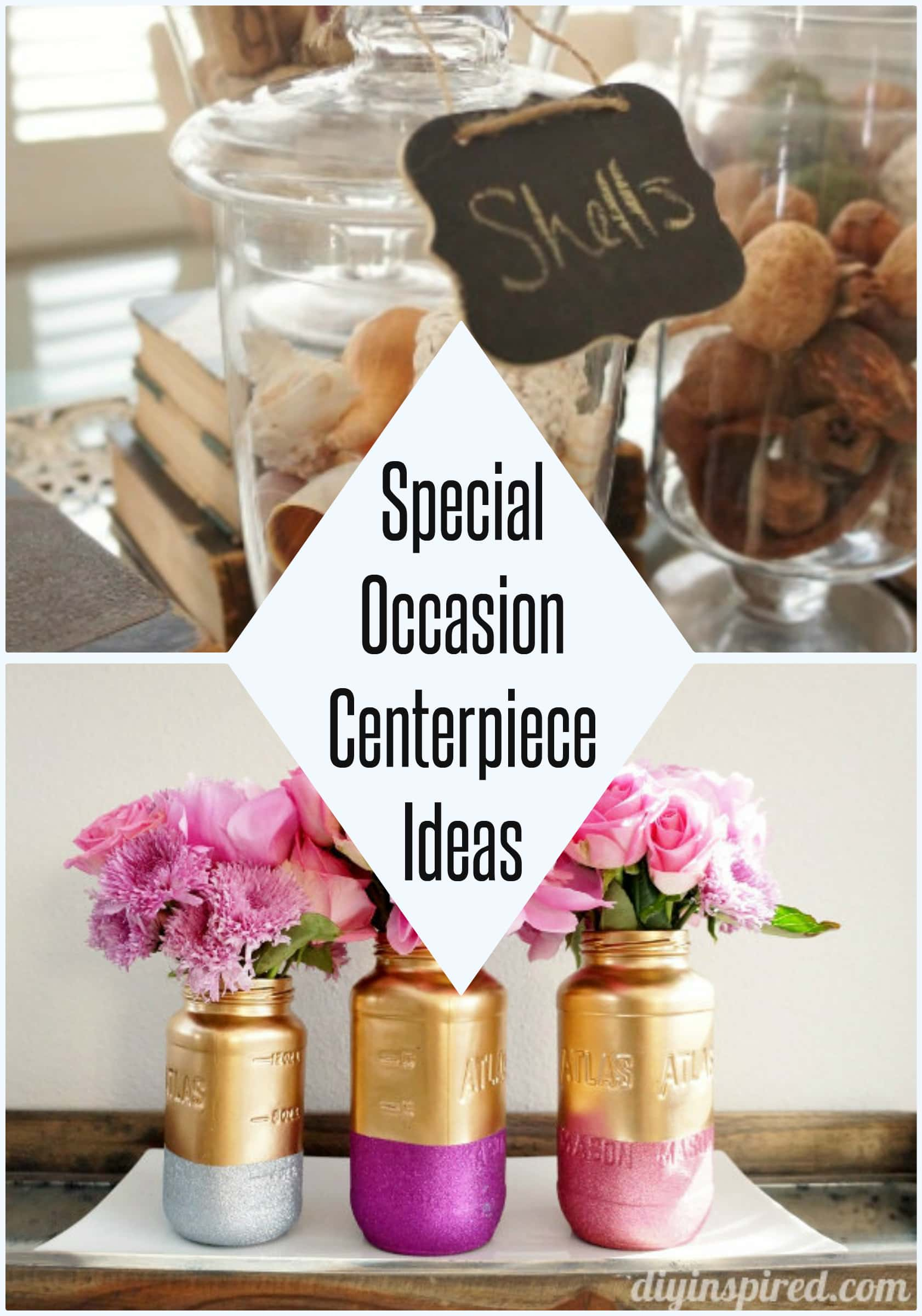 Special Occasion Centerpiece Ideas Diy Inspired