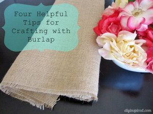 Four Tips for Crafting with Burlap