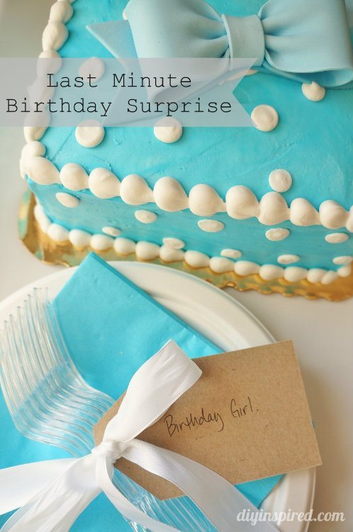 Last Minute Birthday Surprise Idea