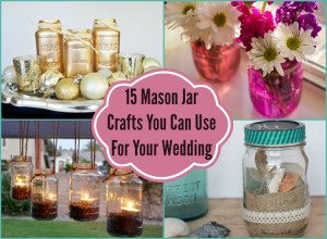 15 Mason Jar Crafts You Can Use for Your Wedding DIY Inspired