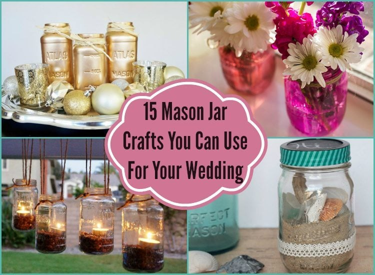 Wedding Ideas Using Mason Jars: 15 Mason Jar Crafts You Can Use For Your Wedding
