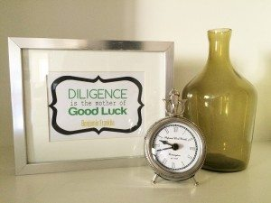 Diligence is the mother of good luck - Luck Printable