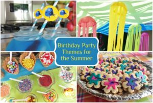 Birthday Party Themes for the Summer