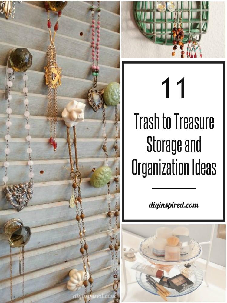 Trash To Treasure Storage And Organization Ideas Diy
